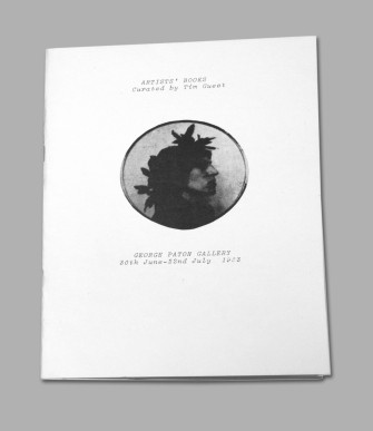 Tim Guest, the curator's essay for the 1982 George Paton Gallery Artist's Books and Not (e) Book!